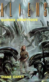Aliens. Volume 2, Guerre génétique