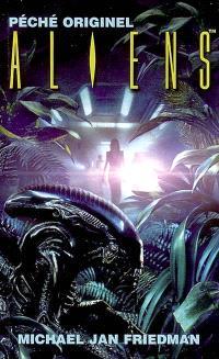 Aliens. Volume 1, Péché originel : basé sur le film de la Twentieth Century Fox