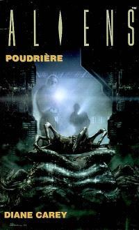 Aliens. Volume 3, Poudrière