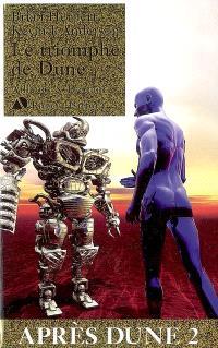 Après Dune. Volume 2, Le triomphe de Dune