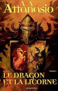 Arthor. Volume 1, Le dragon et la licorne
