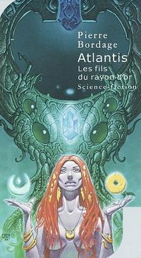 Atlantis : le fils du rayon d'or : naissance d'un univers