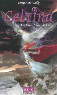 Celtina. Volume 2, Les treize trésors de Celtie