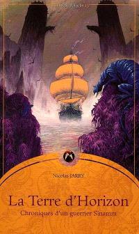 Chroniques d'un guerrier Sînamm. Volume 2, La terre d'horizon