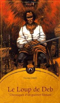 Chroniques d'un guerrier Sînamm. Volume 1, Le loup de Deb