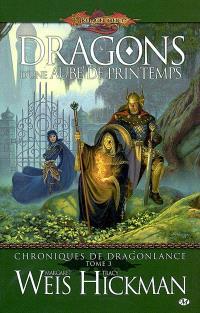 Chroniques de Dragonlance. Volume 3, Dragons d'une aube de printemps