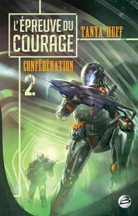 Confédération. Volume 2, L'épreuve du courage