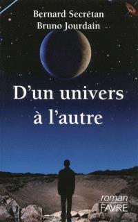 D'un univers à l'autre : roman cosmique