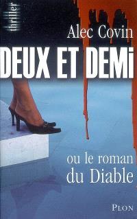 Deux et demi ou Le roman du diable : thriller