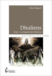 Dhaliens. Volume 1, La légende des Dhaliens