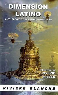 Dimension latino : anthologie de SF latino-américaine