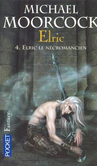 Elric. Volume 4, Elric le nécromancien
