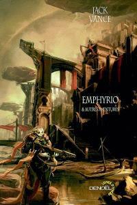Emphyrio & autres aventures : romans et nouvelles