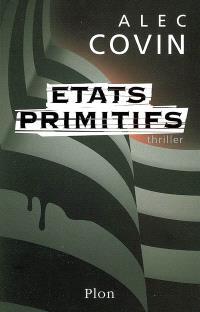 Etats primitifs : thriller