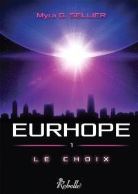Eurhope. Volume 1, Le choix