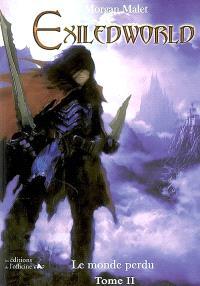 Exiledworld : le monde perdu. Volume 2, La résistance