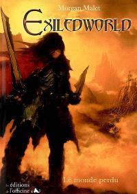 Exiledworld : le monde perdu. Volume 1, La révélation