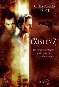 Existenz : d'après un scénario original de David Cronenberg