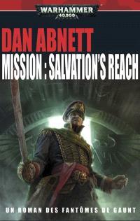 Fantômes de Gaunt. Volume 13, Mission Salvation's reach