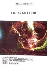 Ficus mélodie : original sound of Earth