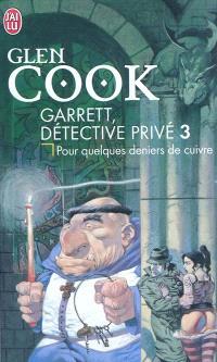 Garrett, détective privé. Volume 3, Pour quelques deniers de cuivre