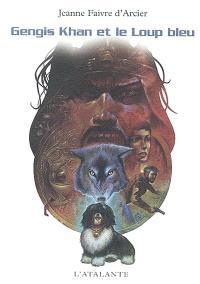 Gengis Khan et le loup bleu
