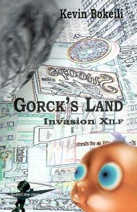 Gorck's Land. Volume 2, Invasion Xilf
