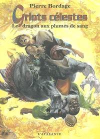 Griots célestes. Volume 2, Le dragon aux plumes de sang