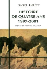 Histoire de quatre ans, 1997-2001