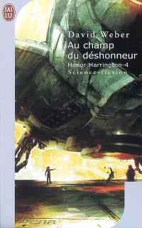Honor Harrington. Volume 4, Au champ du déshonneur