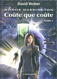 Honor Harrington. Volume 11-1, Coûte que coûte