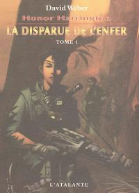Honor Harrington. Volume 8-1, La disparue de l'enfer