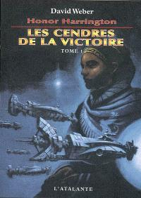 Honor Harrington. Volume 9-1, Les cendres de la victoire