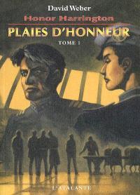 Honor Harrington. Volume 10-1, Plaies d'honneur