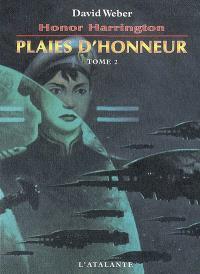 Honor Harrington. Volume 10-2, Plaies d'honneur