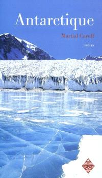 Intelligences. Volume 2, Antarctique