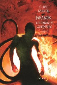 Jakabok : le démon de Gutenberg