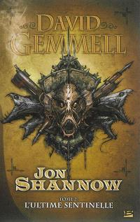 Jon Shannow. Volume 2, L'ultime sentinelle
