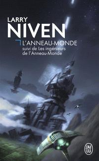 L'Anneau-Monde; Suivi de Les ingénieurs de l'Anneau-Monde