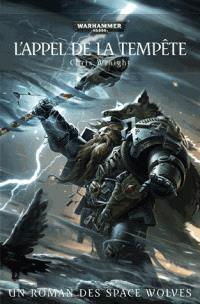 L'appel de la tempête : un roman des Space Wolves