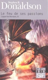 L'appel de Mordant. Volume 3, Le feu de ses passions