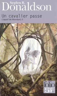 L'appel de Mordant. Volume 2, Un cavalier passe