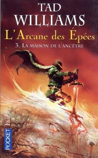 L'arcane des épées. Volume 3, La maison de l'ancêtre