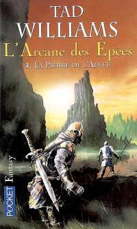 L'arcane des épées. Volume 4, La pierre de l'adieu