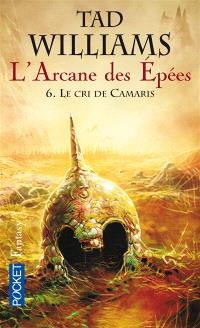 L'arcane des épées. Volume 6, Le cri de Camaris