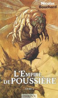 L'empire de poussière. Volume 1