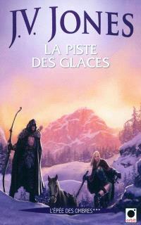 L'épée des ombres. Volume 3, La piste des glaces