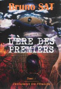 L'ère des Premiers. Volume 1, L'avènement des Premiers