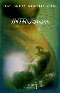 L'intégrale des nouvelles. Volume 2, Intrusion