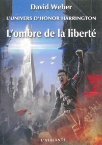 L'ombre de la liberté : l'univers d'Honor Harrington